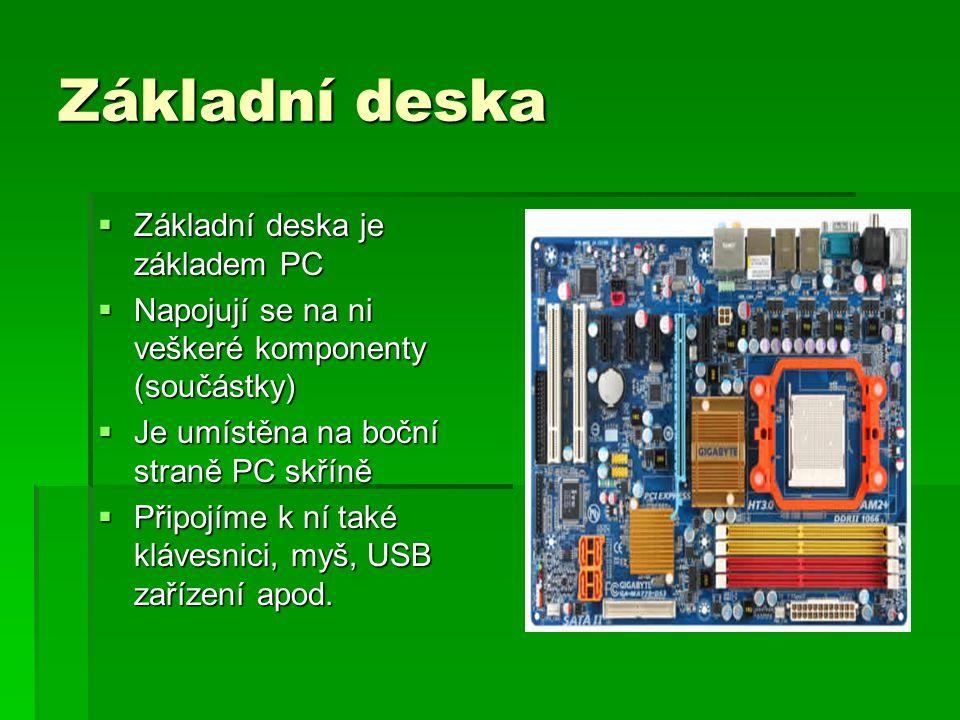 Základní deska Základní deska je základem PC