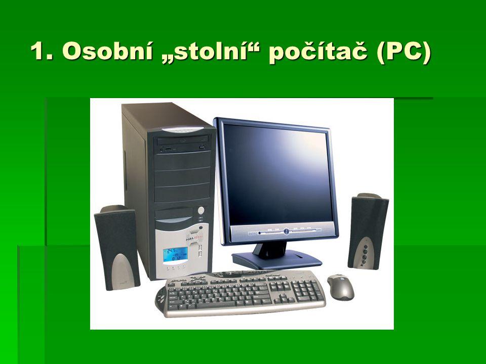 """1. Osobní """"stolní počítač (PC)"""