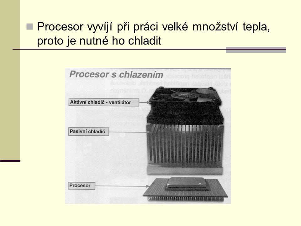 Procesor vyvíjí při práci velké množství tepla, proto je nutné ho chladit