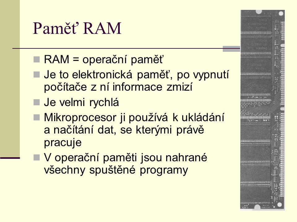 Paměť RAM RAM = operační paměť