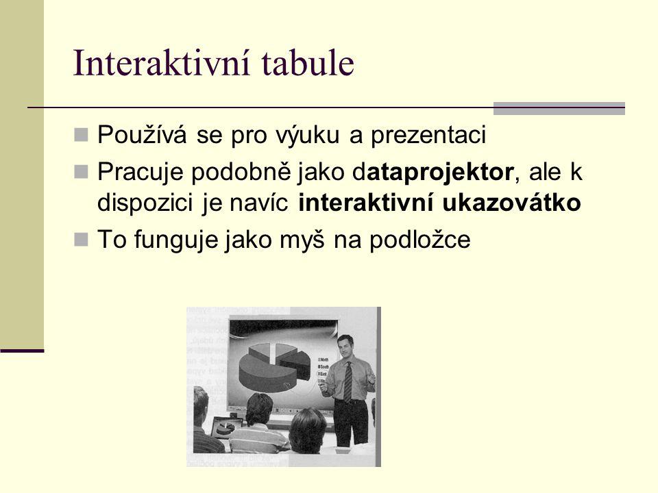 Interaktivní tabule Používá se pro výuku a prezentaci