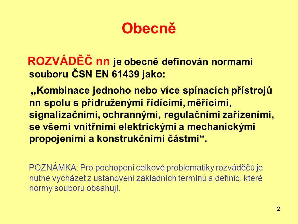 Obecně ROZVÁDĚČ nn je obecně definován normami souboru ČSN EN 61439 jako: