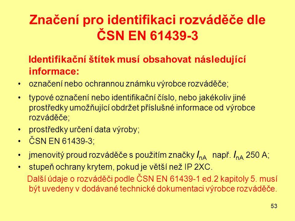 Značení pro identifikaci rozváděče dle ČSN EN 61439-3