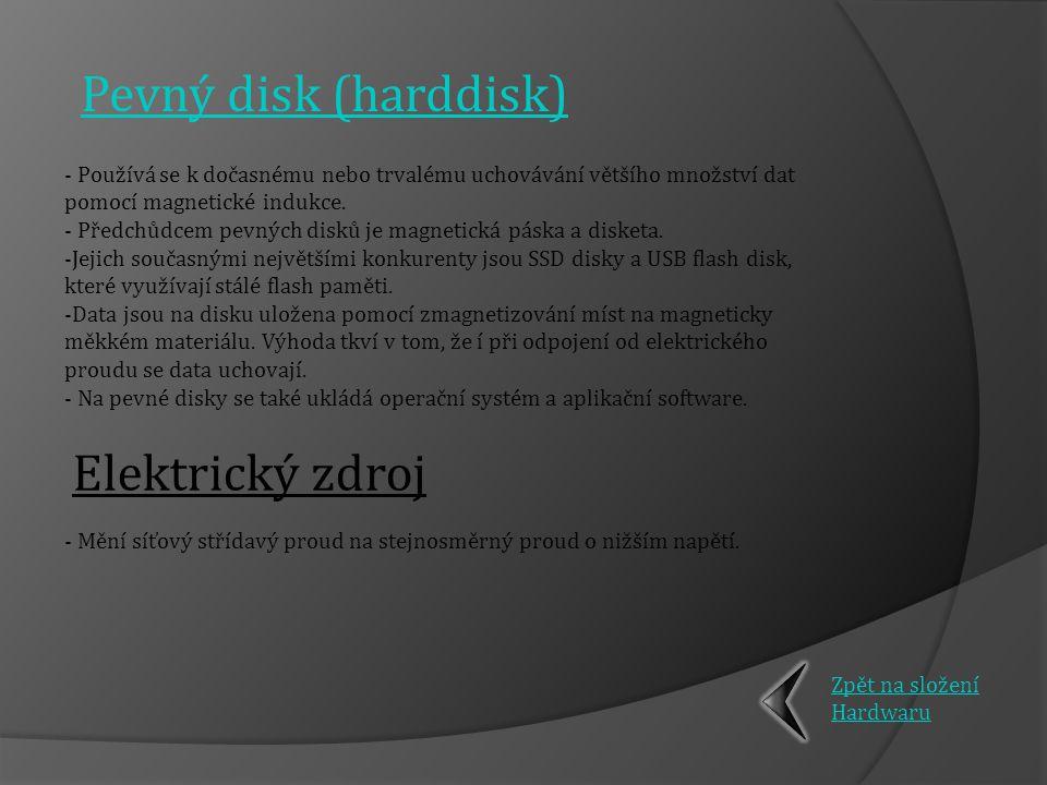 Pevný disk (harddisk) Elektrický zdroj