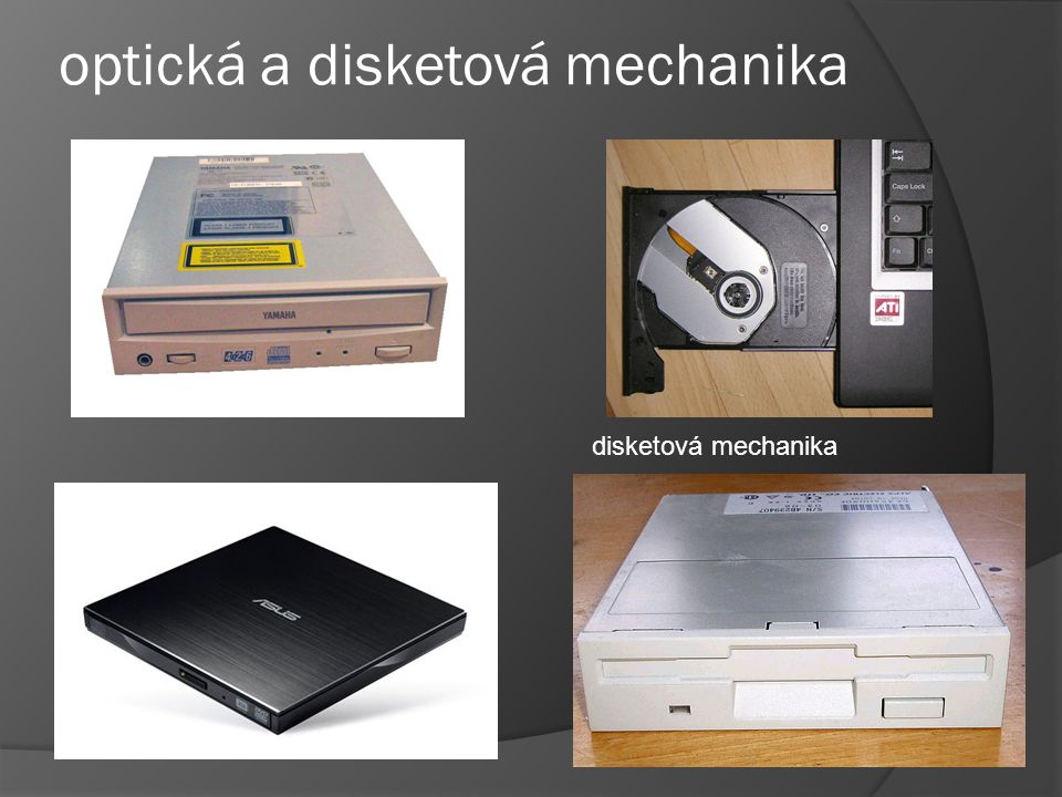 optická a disketová mechanika