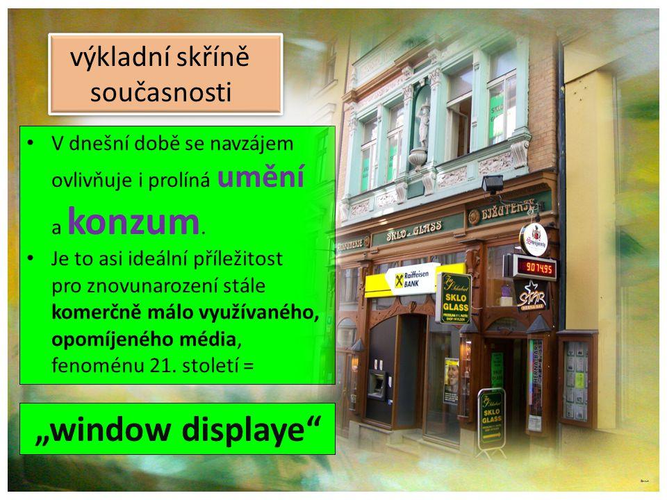 """""""window displaye výkladní skříně současnosti"""