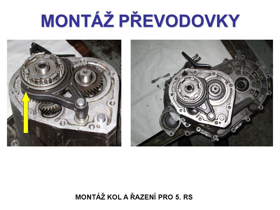 MONTÁŽ PŘEVODOVKY MONTÁŽ KOL A ŘAZENÍ PRO 5. RS