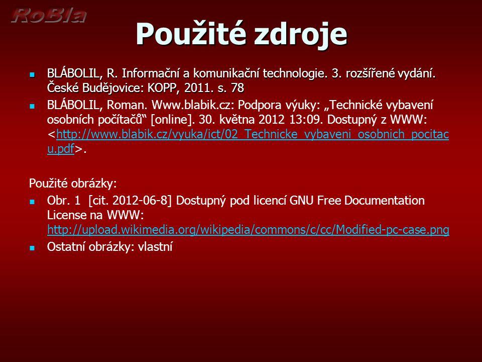 Použité zdroje BLÁBOLIL, R. Informační a komunikační technologie. 3. rozšířené vydání. České Budějovice: KOPP, 2011. s. 78.