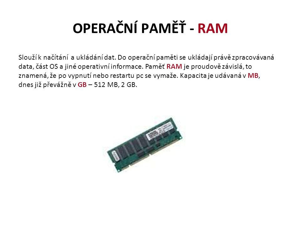 OPERAČNÍ PAMĚŤ - RAM