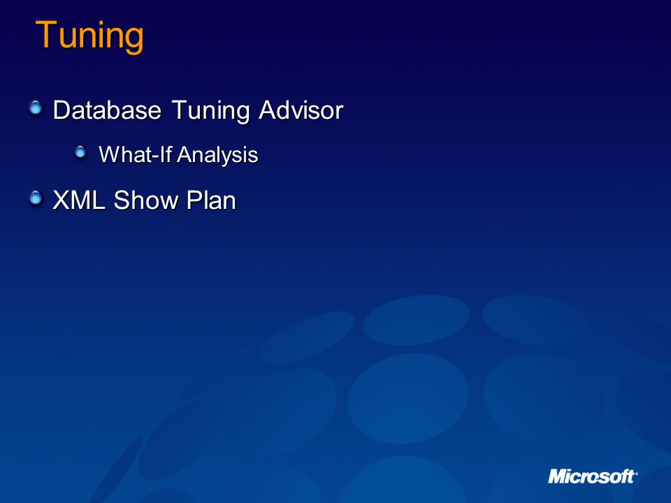 Tuning Database Tuning Advisor What-If Analysis XML Show Plan