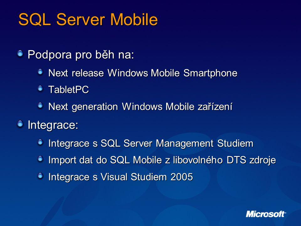 SQL Server Mobile Podpora pro běh na: Integrace: