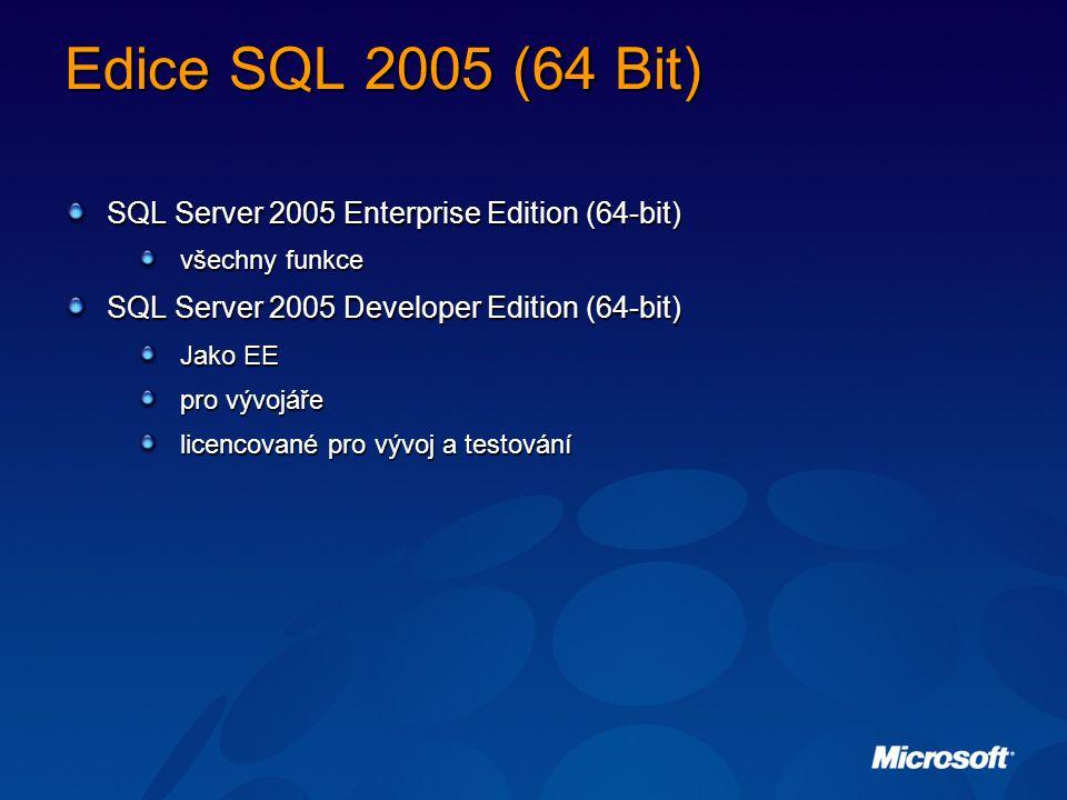 Edice SQL 2005 (64 Bit) SQL Server 2005 Enterprise Edition (64-bit)