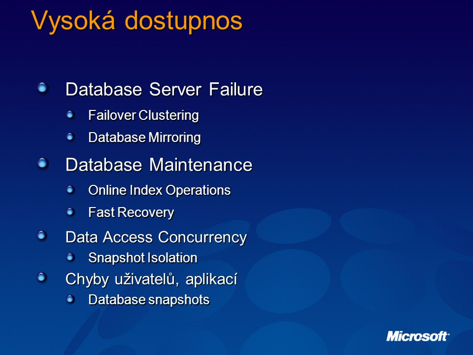 Vysoká dostupnos Database Server Failure Database Maintenance