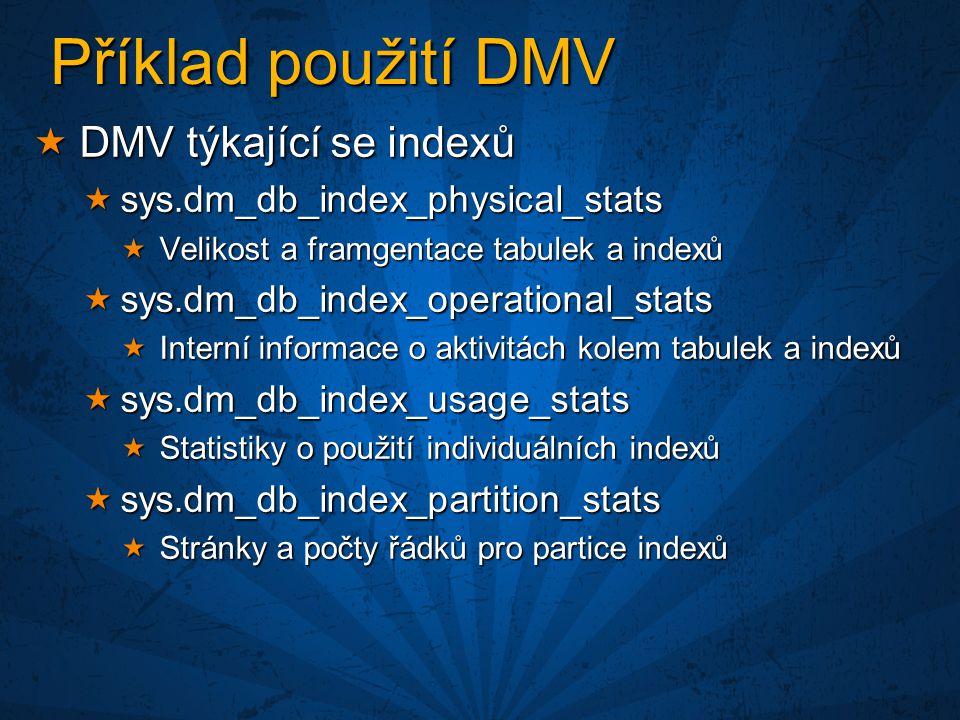 Příklad použití DMV DMV týkající se indexů