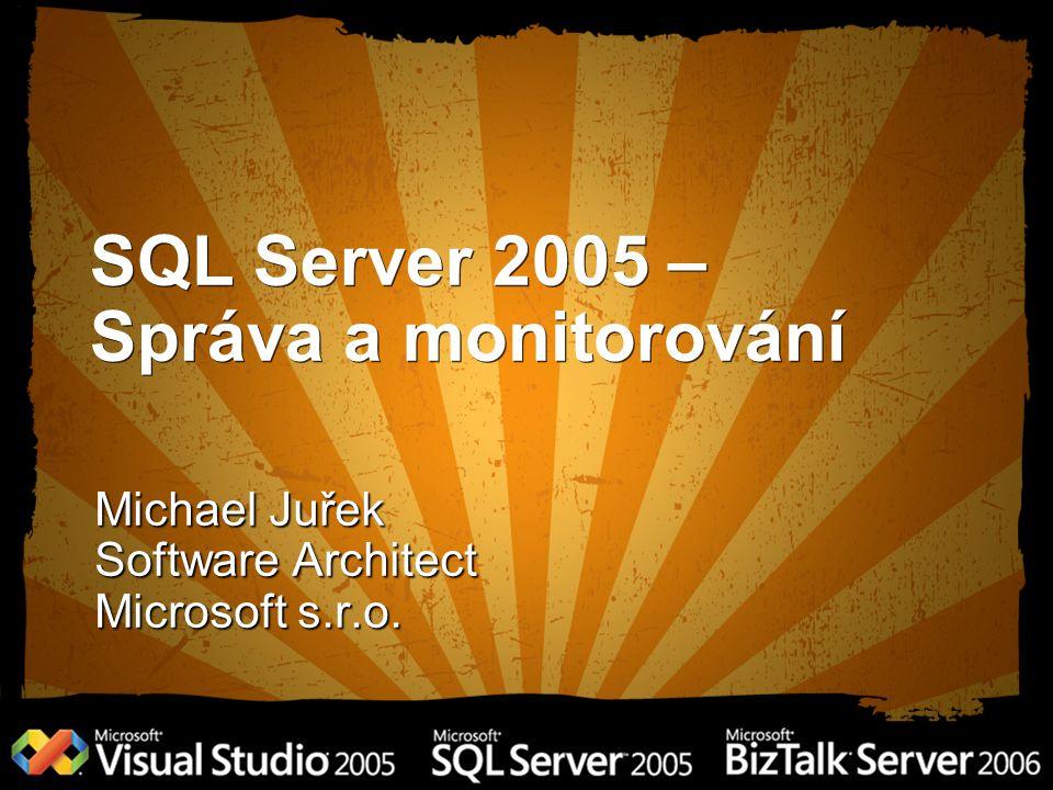 SQL Server 2005 – Správa a monitorování
