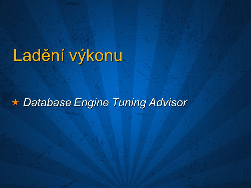 Ladění výkonu Database Engine Tuning Advisor
