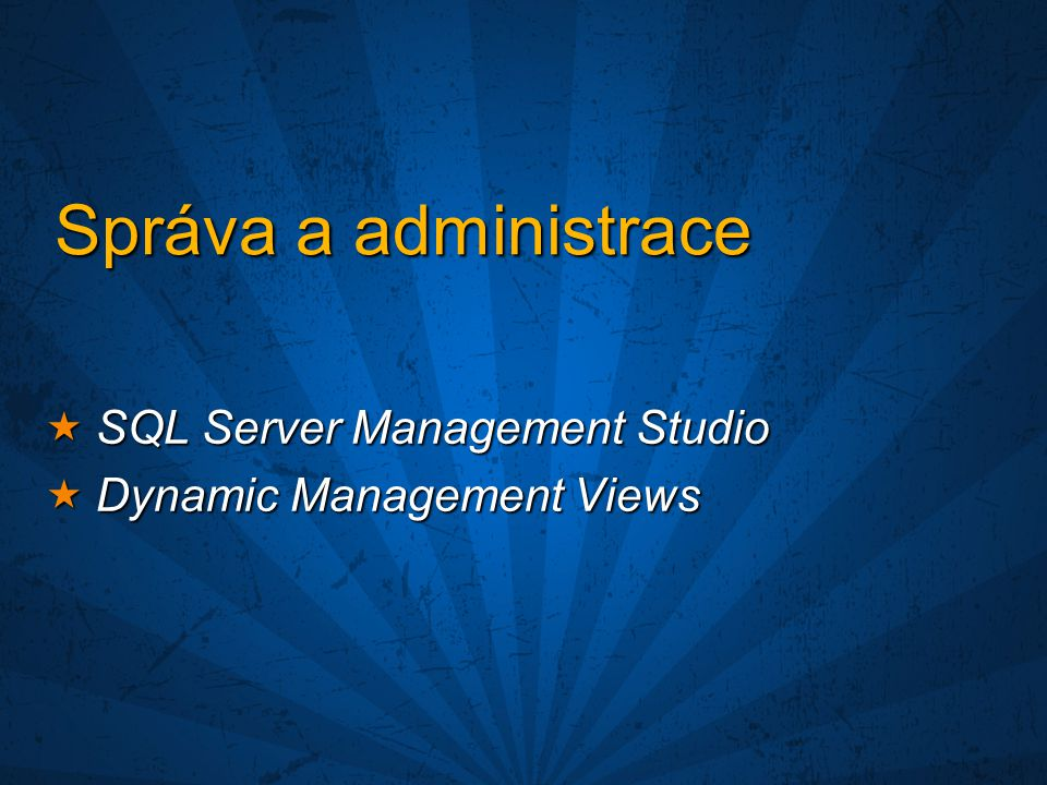 Správa a administrace SQL Server Management Studio