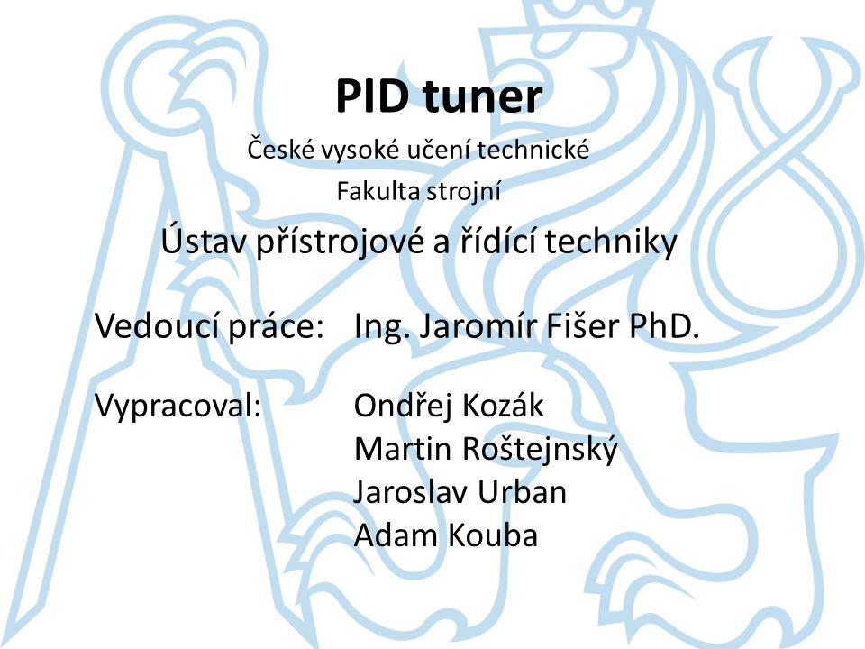 Vypracoval: Ondřej Kozák Martin Roštejnský Jaroslav Urban Adam Kouba