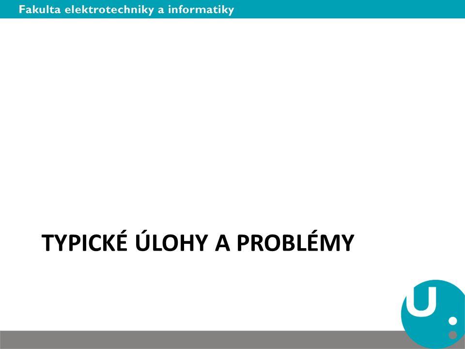 Typické úlohy a problémy