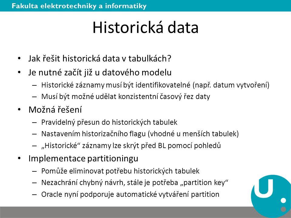 Historická data Jak řešit historická data v tabulkách