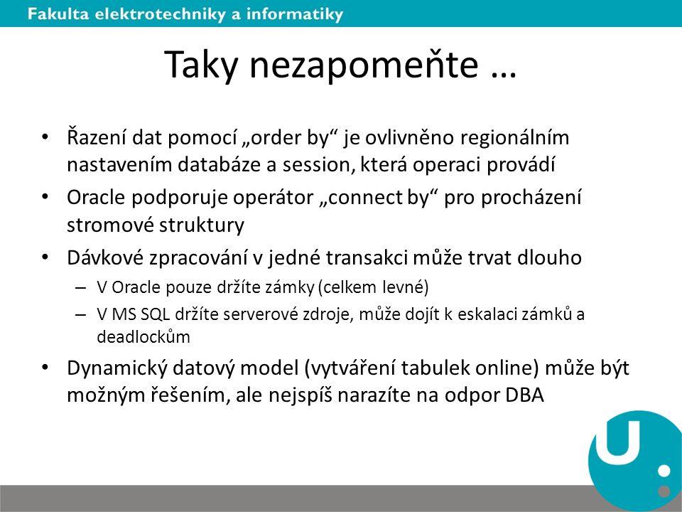 """Taky nezapomeňte … Řazení dat pomocí """"order by je ovlivněno regionálním nastavením databáze a session, která operaci provádí."""