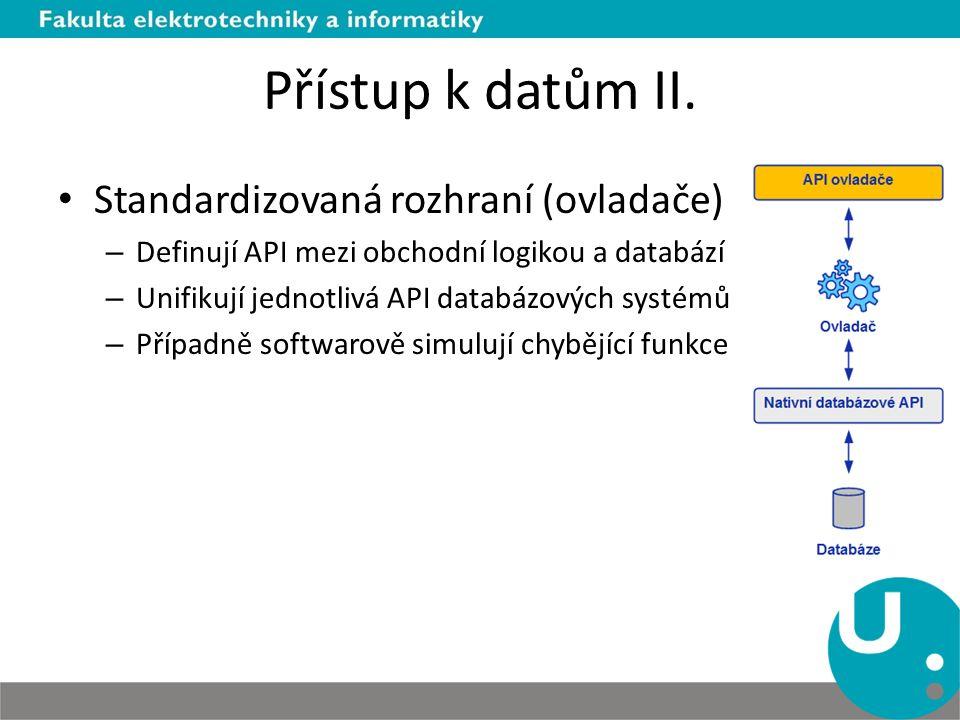 Přístup k datům II. Standardizovaná rozhraní (ovladače)