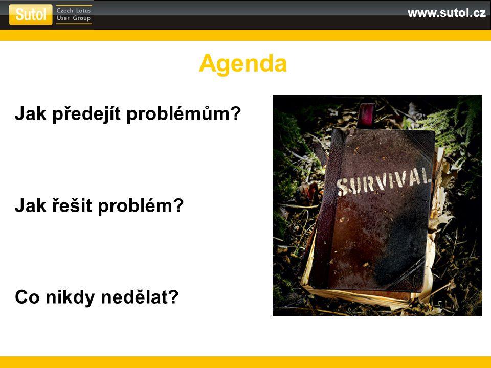 Agenda Jak předejít problémům Jak řešit problém Co nikdy nedělat