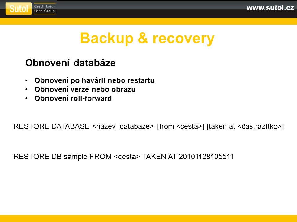 Backup & recovery Obnovení databáze Obnovení po havárii nebo restartu