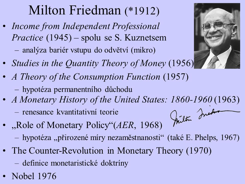 Milton Friedman (*1912) Income from Independent Professional Practice (1945) – spolu se S. Kuznetsem.