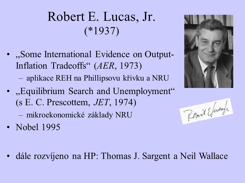 "Robert E. Lucas, Jr. (*1937) ""Some International Evidence on Output-Inflation Tradeoffs (AER, 1973)"
