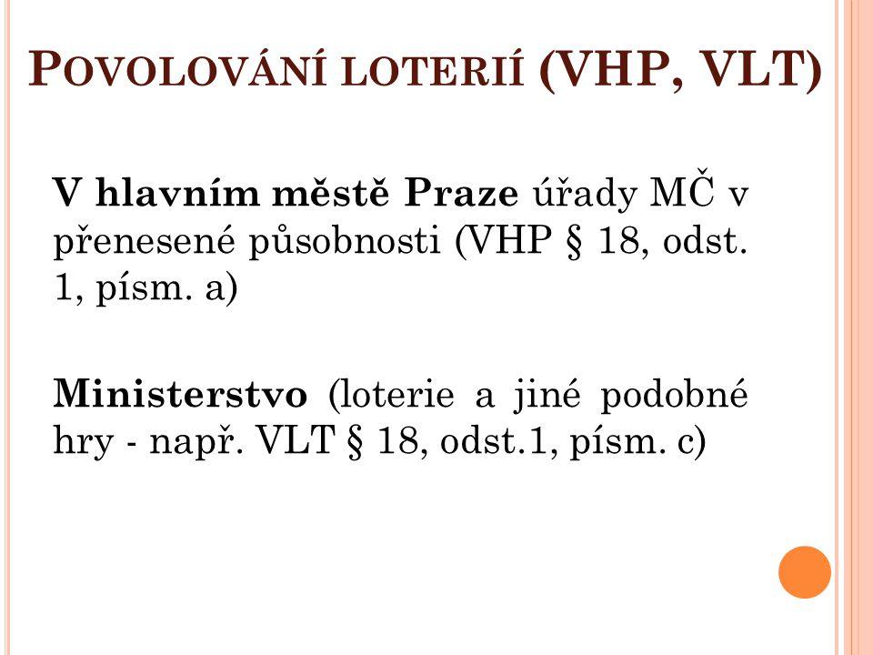 Povolování loterií (VHP, VLT)