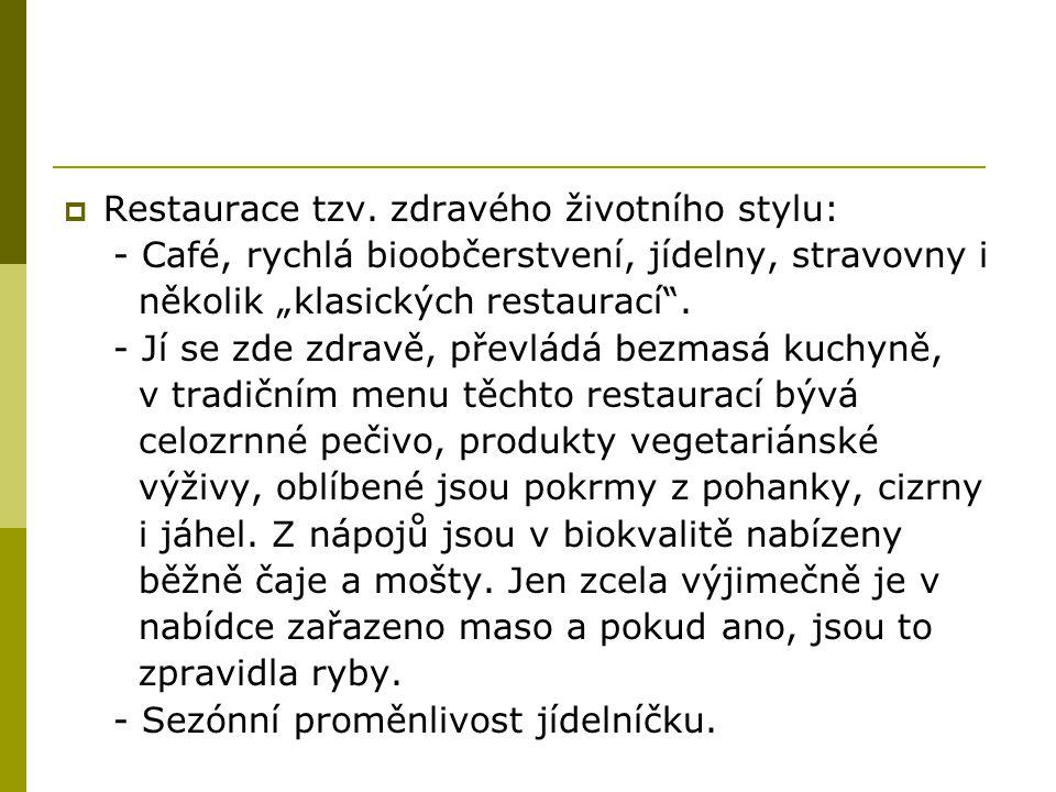 Restaurace tzv. zdravého životního stylu: