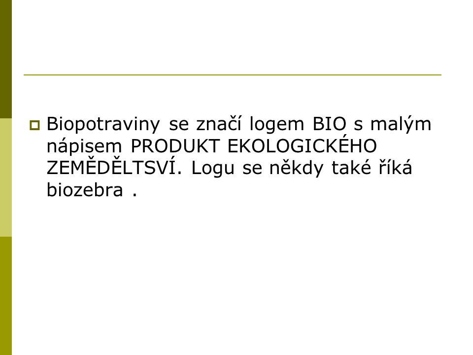 Biopotraviny se značí logem BIO s malým nápisem PRODUKT EKOLOGICKÉHO ZEMĚDĚLTSVÍ.
