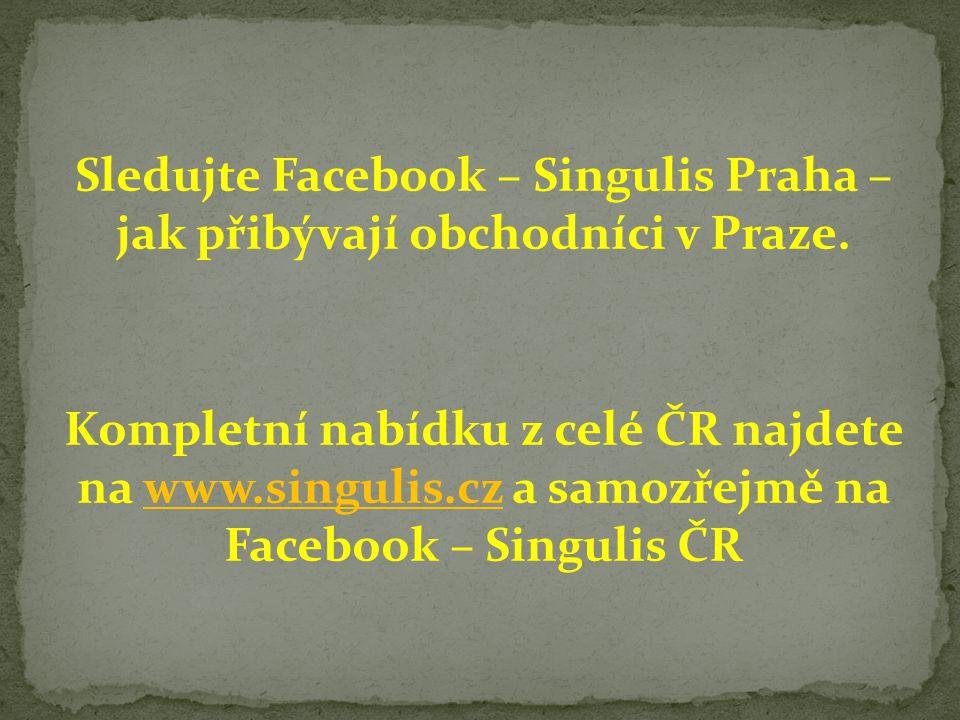 Sledujte Facebook – Singulis Praha – jak přibývají obchodníci v Praze