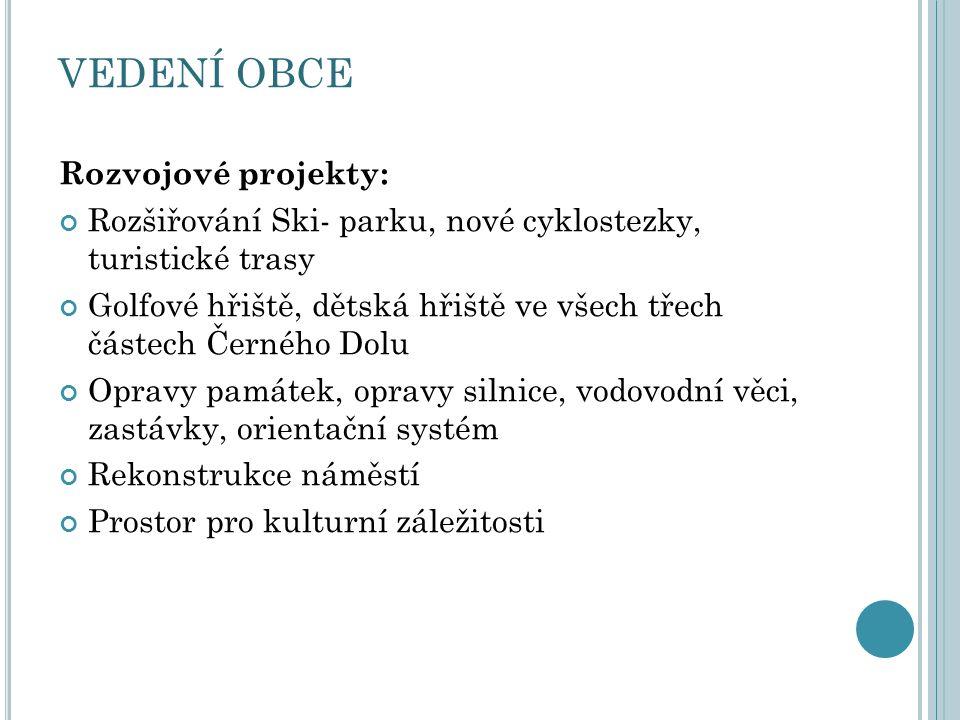 VEDENÍ OBCE Rozvojové projekty:
