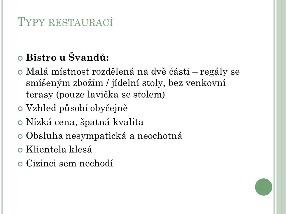 Typy restaurací Bistro u Švandů: