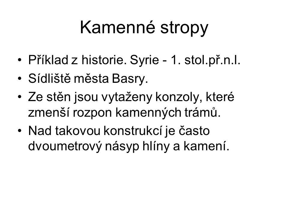 Kamenné stropy Příklad z historie. Syrie - 1. stol.př.n.l.