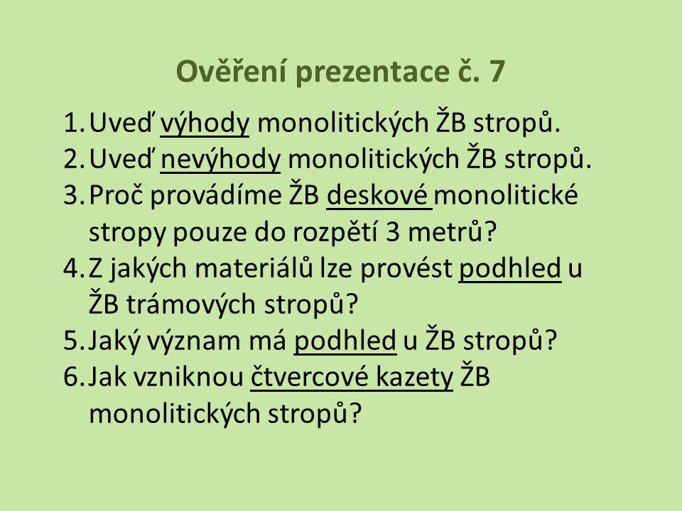 Ověření prezentace č. 7 Uveď výhody monolitických ŽB stropů.
