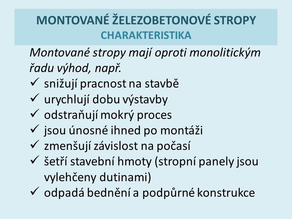 MONTOVANÉ ŽELEZOBETONOVÉ STROPY CHARAKTERISTIKA