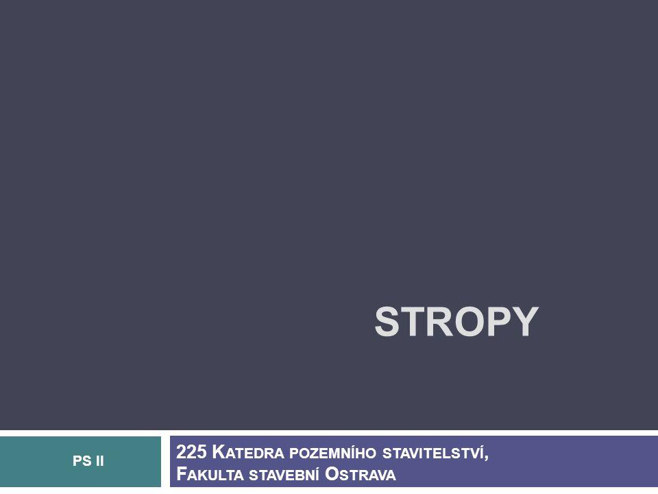 STROPY 225 Katedra pozemního stavitelství, Fakulta stavební Ostrava