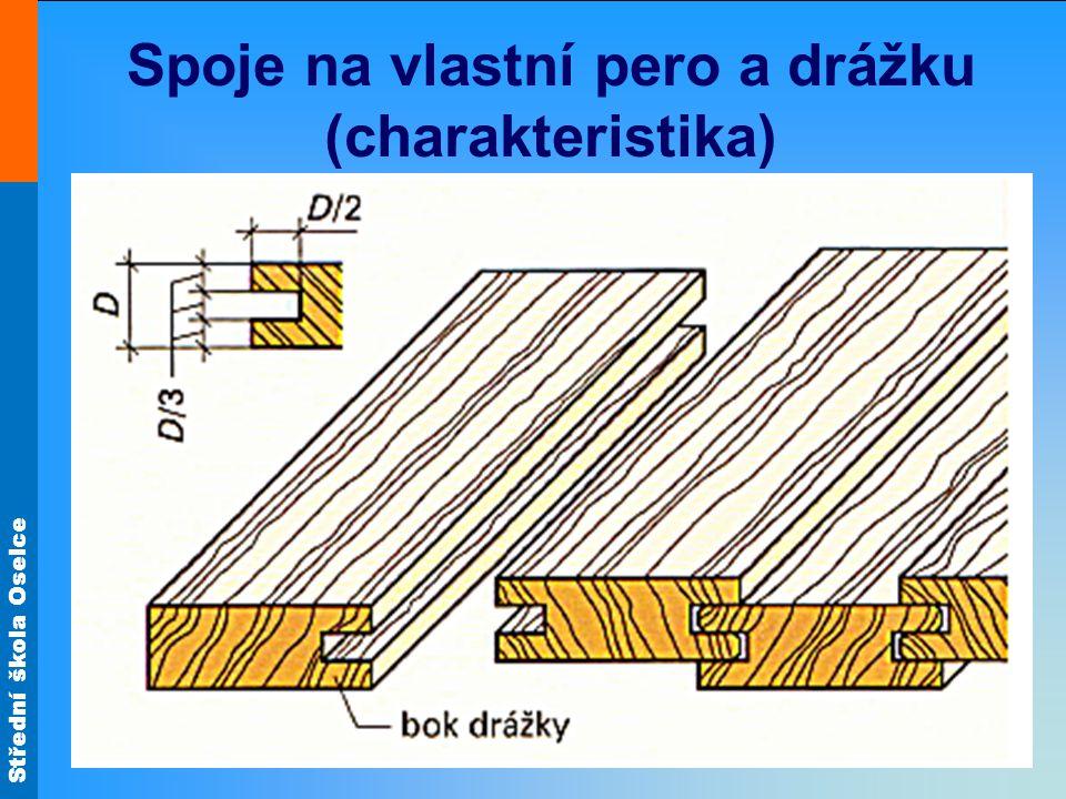 Spoje na vlastní pero a drážku (charakteristika)