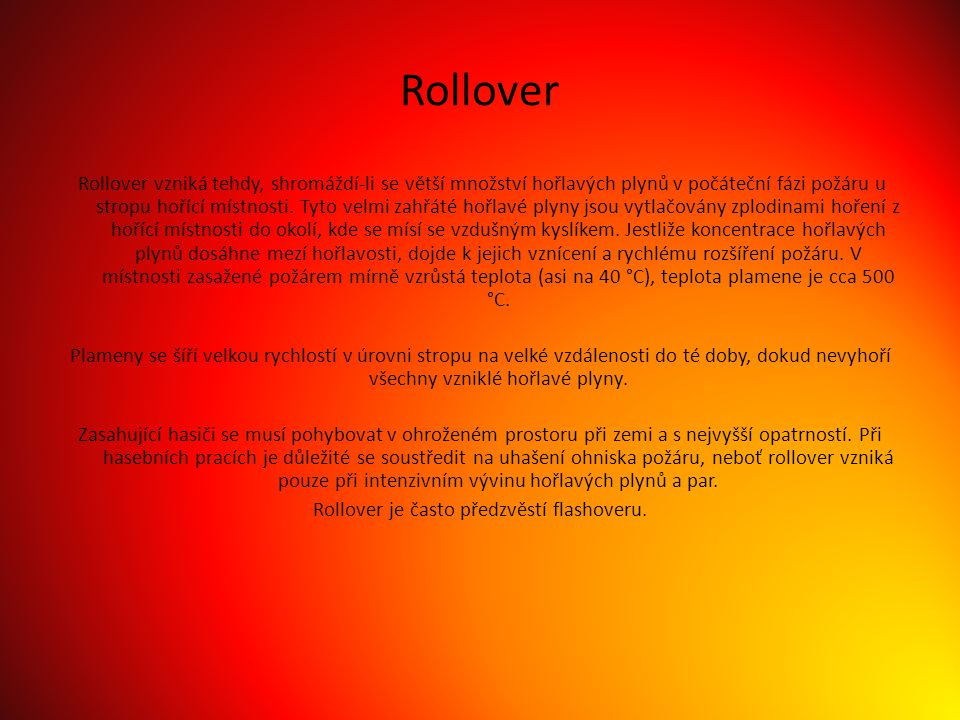 Rollover je často předzvěstí flashoveru.
