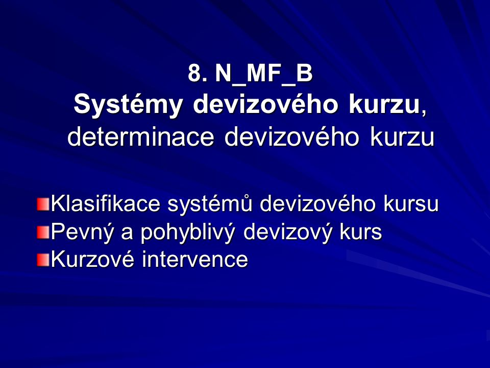 8. N_MF_B Systémy devizového kurzu, determinace devizového kurzu