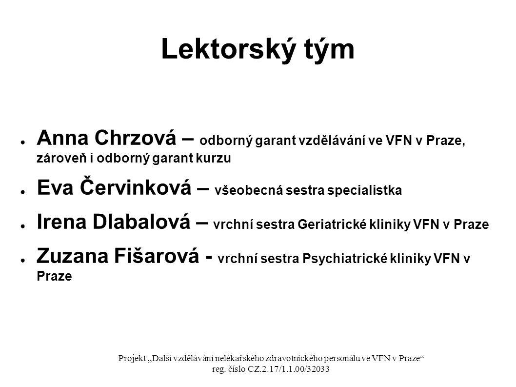 Lektorský tým Anna Chrzová – odborný garant vzdělávání ve VFN v Praze, zároveň i odborný garant kurzu.