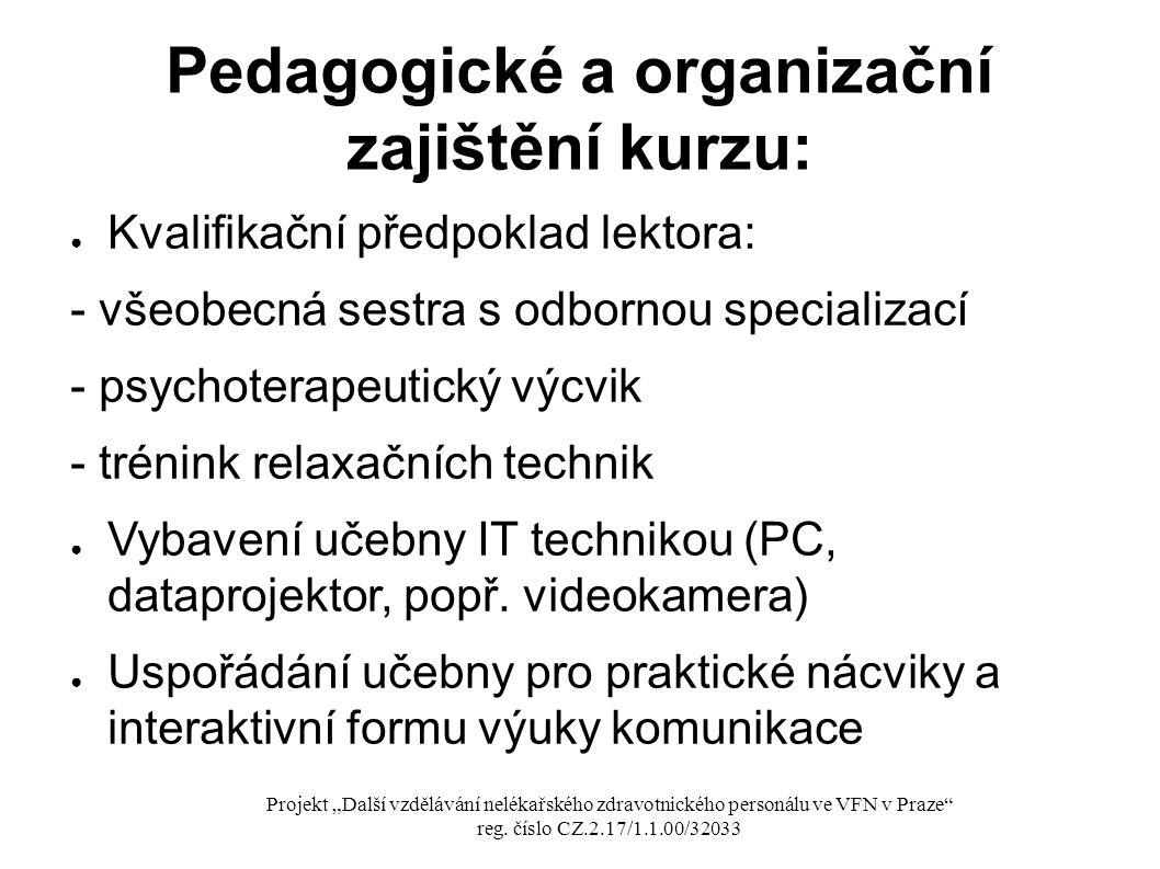 Pedagogické a organizační zajištění kurzu:
