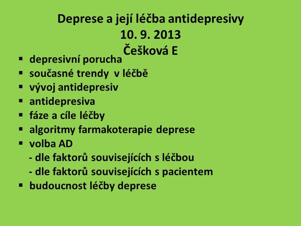 Deprese a její léčba antidepresivy 10. 9. 2013 Češková E