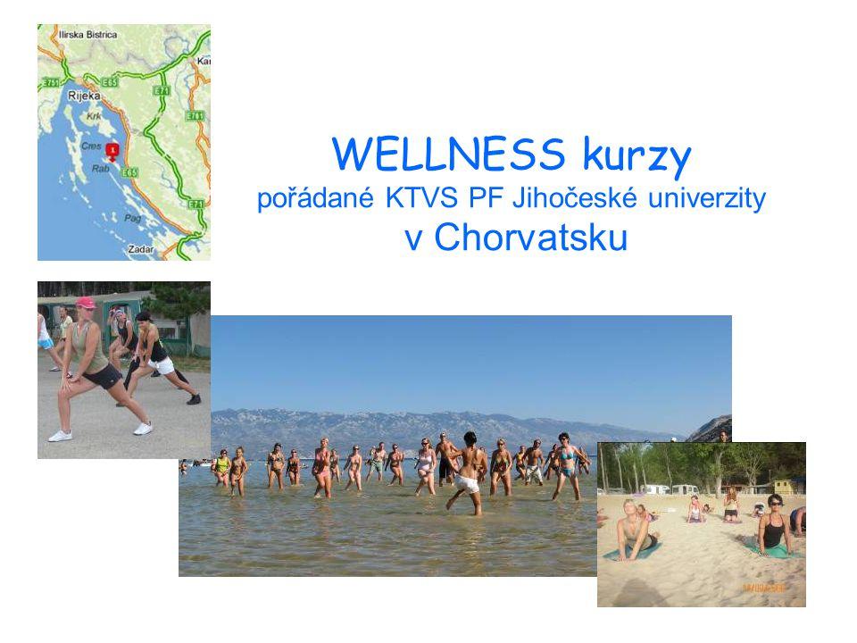 WELLNESS kurzy pořádané KTVS PF Jihočeské univerzity v Chorvatsku