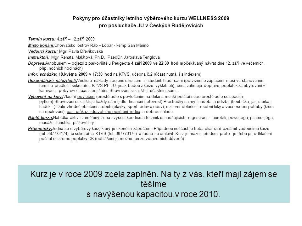 Pokyny pro účastníky letního výběrového kurzu WELLNESS 2009