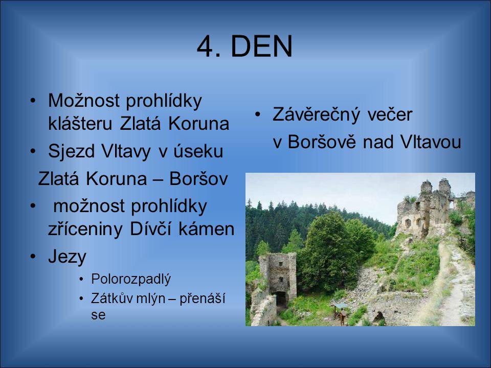 4. DEN Možnost prohlídky klášteru Zlatá Koruna Závěrečný večer