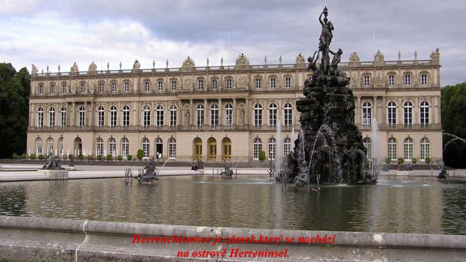 Herrenchiemsee je zámek,který se nachází na ostrově Herreninsel.